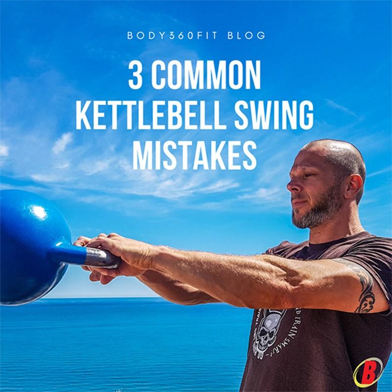 3 Common Kettlebell Swing Mistakes